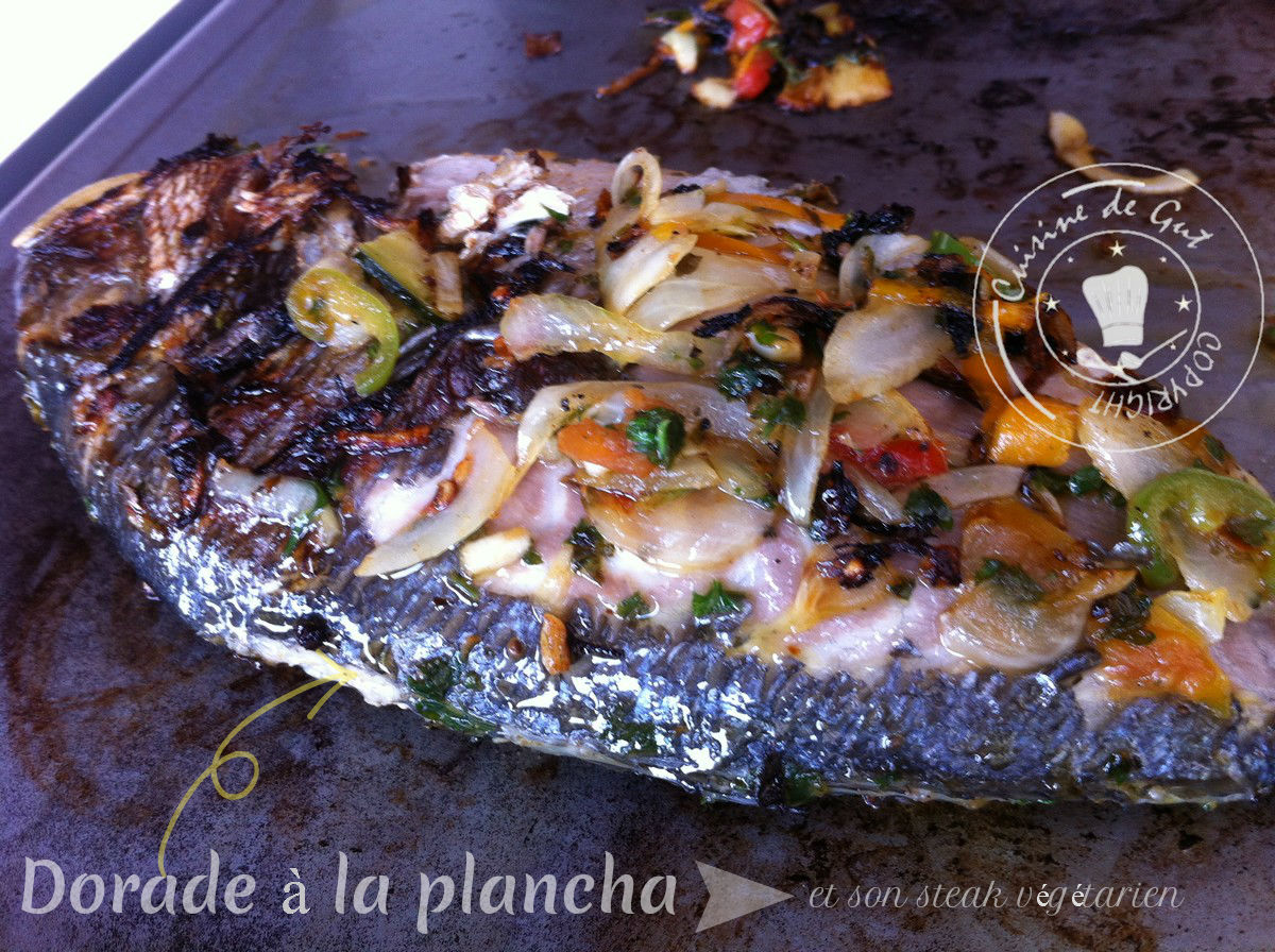 Dorade la plancha et son steak v g tarien cuisine de gut for Poissons a la plancha